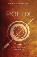 Pdf Polux - L'intégral - Volume 1 Telecharger
