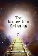 The Journey Into Reflection