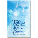 Tuli and her three ice flowers Book
