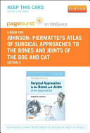 Piermattei s Atlas of Surgical Approaches to the Bones and Joints of the Dog and Cat   Pageburst E Book on VitalSource  Retail Access Card