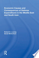 Economic Causes And Consequences Of Defense Expenditures In The Middle East And South Asia