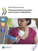 OECD Health Policy Studies Pharmaceutical Innovation and Access to Medicines