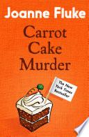 Carrot Cake Murder  Hannah Swensen Mysteries  Book 10  Book