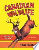 Canadian Wildlife Activity Book Book