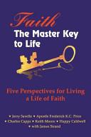 Faith The Master Key To Life