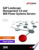 SAP Landscape Management 3.0 and IBM Power Systems Servers