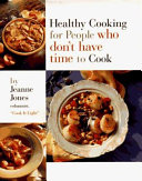 Healthy Cooking for People who Don t Have Time to Cook
