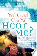 Yo  God  Can YA  Hear Me
