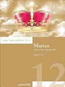 Matteo - Gesù Cristo, Signore e Re