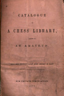 Catalogue of a Chess Library Formed by an Amateur