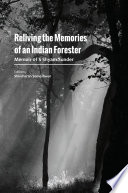 Reliving The Memories Of An Indian Forester Memoir Of S Shyam Sunder
