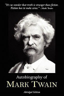 Autobiography of Mark Twain - Abridged Edition