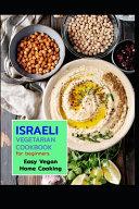 ISRAELI Vegetarian COOKBOOK for Beginners Easy Vegan Home Cooking