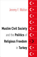 Muslim Civil Society and the Politics of Religious Freedom in Turkey