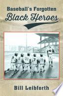 Baseball   s Forgotten Black Heroes