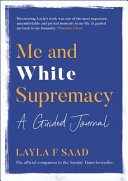Me and White Supremacy  the Journal