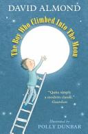The Boy Who Climbed Into the Moon Book
