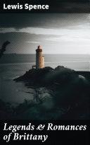 Legends & Romances of Brittany [Pdf/ePub] eBook