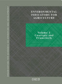 Environmental Indicators for Agriculture Concepts and Framework Volume 1