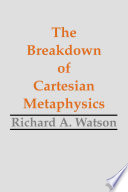 The Breakdown of Cartesian Metaphysics