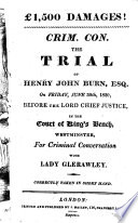 1 500 damages  Crim  con  The trial of Henry John Burn  Esq   on Friday  June 30th  1820     for criminal conversation with Lady Glerawley  etc