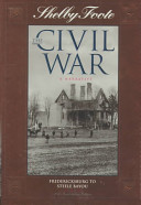 Shelby Foote  the Civil War  a Narrative  Fredericksburg to Steele Bayou Book