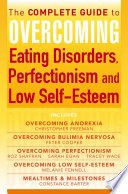The Complete Guide to Overcoming Eating Disorders  Perfectionism and Low Self Esteem  ebook bundle