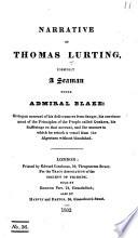 Narrative of Thomas Lurting  formerly a seaman under Admiral Blake  etc