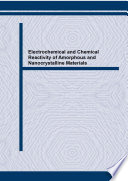 Electrochemical and Chemical Reactivity of Amorphous and Nanocrystalline Materials