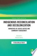 Indigenous Reconciliation And Decolonization