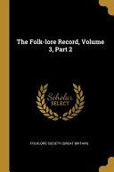 The Folk Lore Record Volume 3
