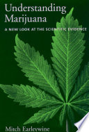 """Understanding Marijuana: A New Look at the Scientific Evidence"" by Mitch Earleywine, Department of Psychology G Alan Marlatt, PhD, Oxford University Press"
