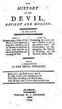 The History of the Devil  Ancient and Modern     With a Description of the Devil s Dwelling   By Daniel Defoe