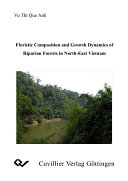 Floristic Composition and Growth Dynamics of Riparian Forests in North East Vietnam