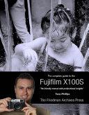 The Complete Guide to Fujifilm's X100s Camera Pdf/ePub eBook