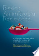 Risking Antimicrobial Resistance Book