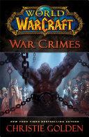 World of Warcraft: war crimes : a novel