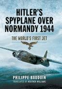 Hitler's Spyplane Over Normandy 1944