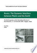 Roots  : The Dynamic Interface between Plants and the Earth