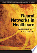 Neural Networks in Healthcare  Potential and Challenges