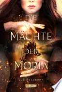 Die Mächte der Moria (Die Mächte der Moria 1)