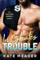 In Skates Trouble (A Free Hockey Romance) Book