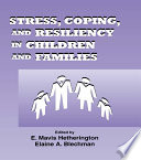 Stress Coping And Resiliency In Children And Families Book PDF