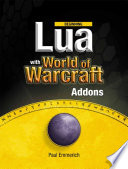 """""""Beginning Lua with World of Warcraft Add-ons"""" by Paul Emmerich"""