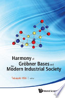 Harmony of Gröbner Bases and the Modern Industrial Society