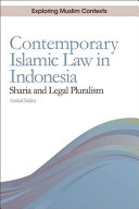 Contemporary Islamic Law in Indonesia: Shari'ah and Legal Pluralism