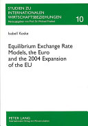Equilibrium Exchange Rate Models  the Euro and the 2004 Expansion of the EU