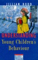 Understanding Young Children s Behaviour