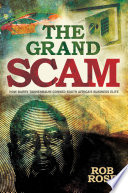 """The Grand Scam: How Barry Tannenbaum Conned South Africa's Business Elite"" by Rob Rose"