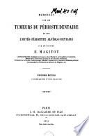 Mémoires sur les tumeurs du périoste dentaire et sur l'ostéo-périostite alvéolodentaire